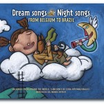 Music For Little Ears: Dream Songs Night Songs from Belgium to Brazil