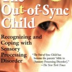 Sensory Processing Disorder: One Mother's Story