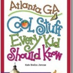 Cool Stuff Every Kid Should Know About Atlanta, Charleston, Tampa, Orlando, Buffalo, Cincinnati, Dallas, and Houston