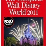 The Complete Walt Disney World Guide 2011