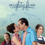 Mighty Fine film: Premiers in Select Cities May 25th